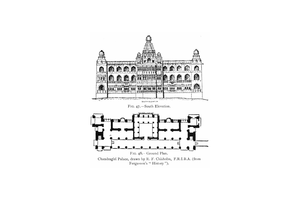 47. South Elevation and Ground Plan of Chandragiri Palace drawn by R. F. Chishom, F.R.I.B.A  (from Fergusson's 'History').