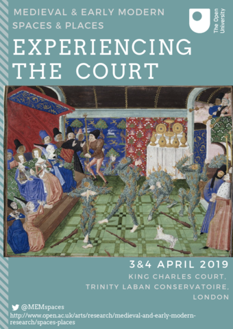 Conference Poster: Medieval and Early Modern Spaces and Places 2019: Experiencing the Court